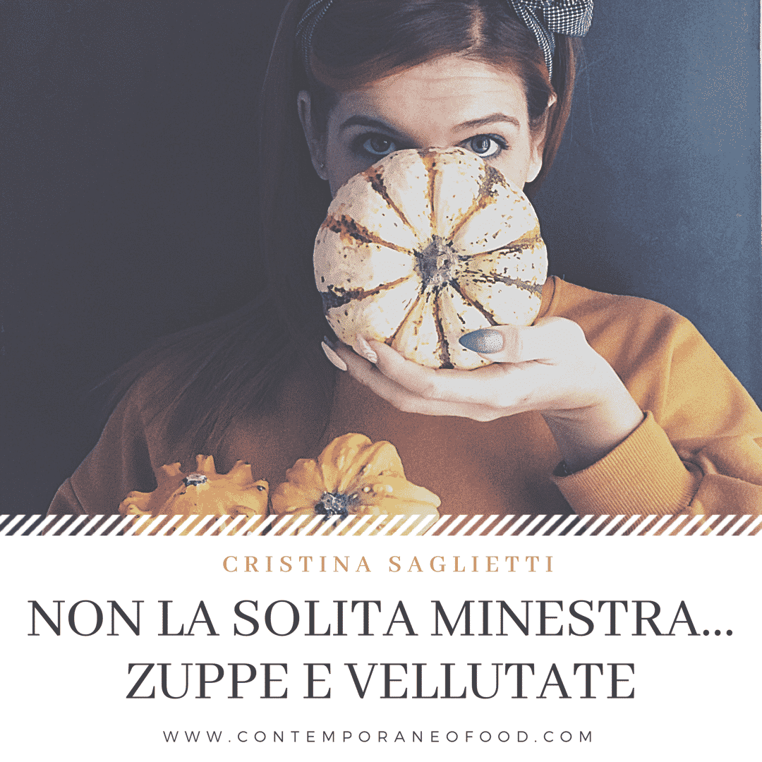 minestre-zuppe-vellutate-cucina-sana-creativa-veloce-corso-contemporaneo-food-mary-cake-decorating-influencer-foodblogger