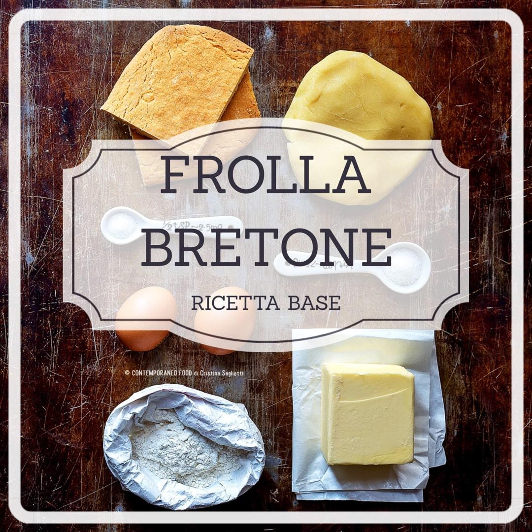 ricetta-base-dolce-salata-frolla-bretone-contemporaneo-food